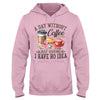 A Day Without Coffee EZ14 1509 Hoodie - Hyperfavor