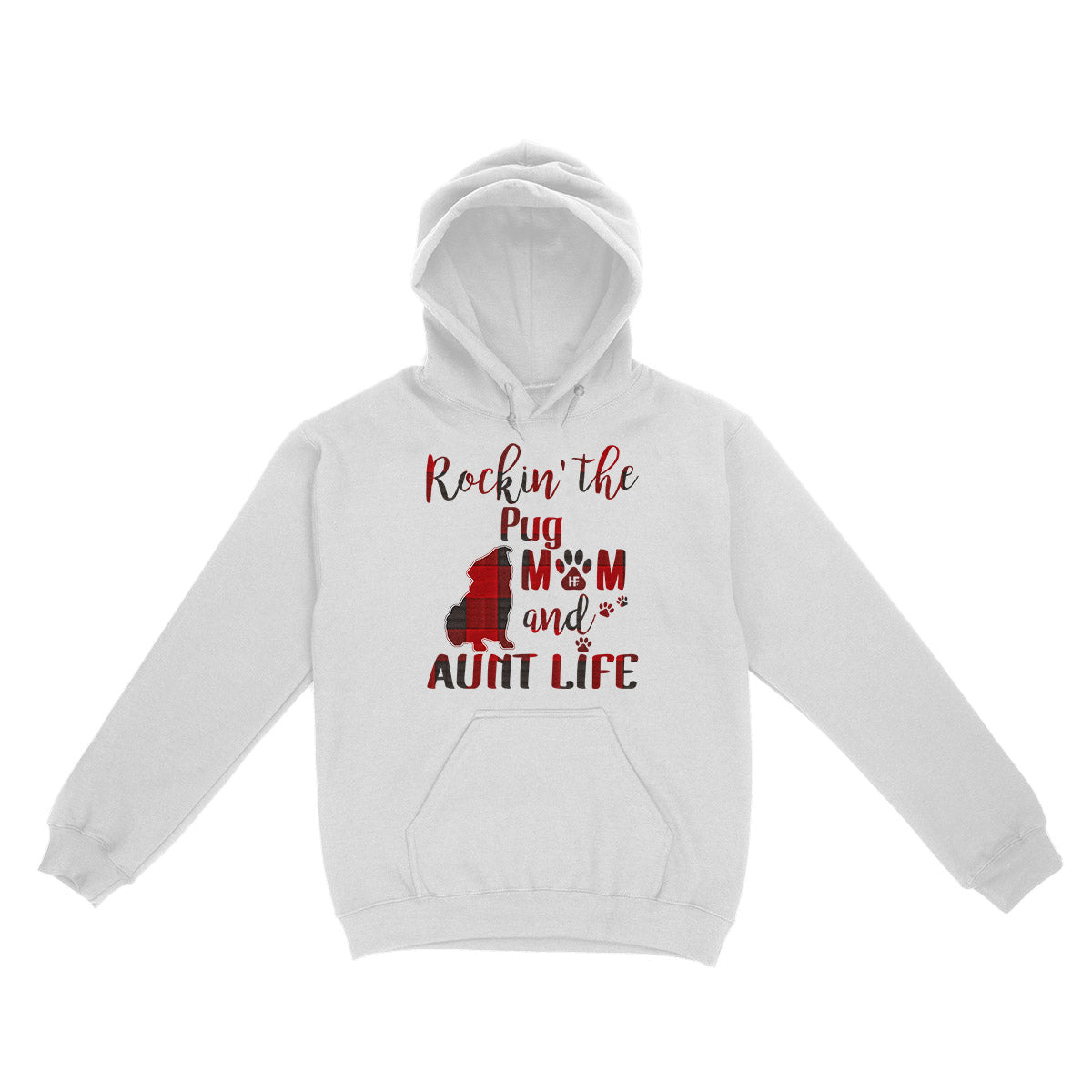 Rockin The  Pug Mom and Aunt Life EZ03 3103 Hoodie