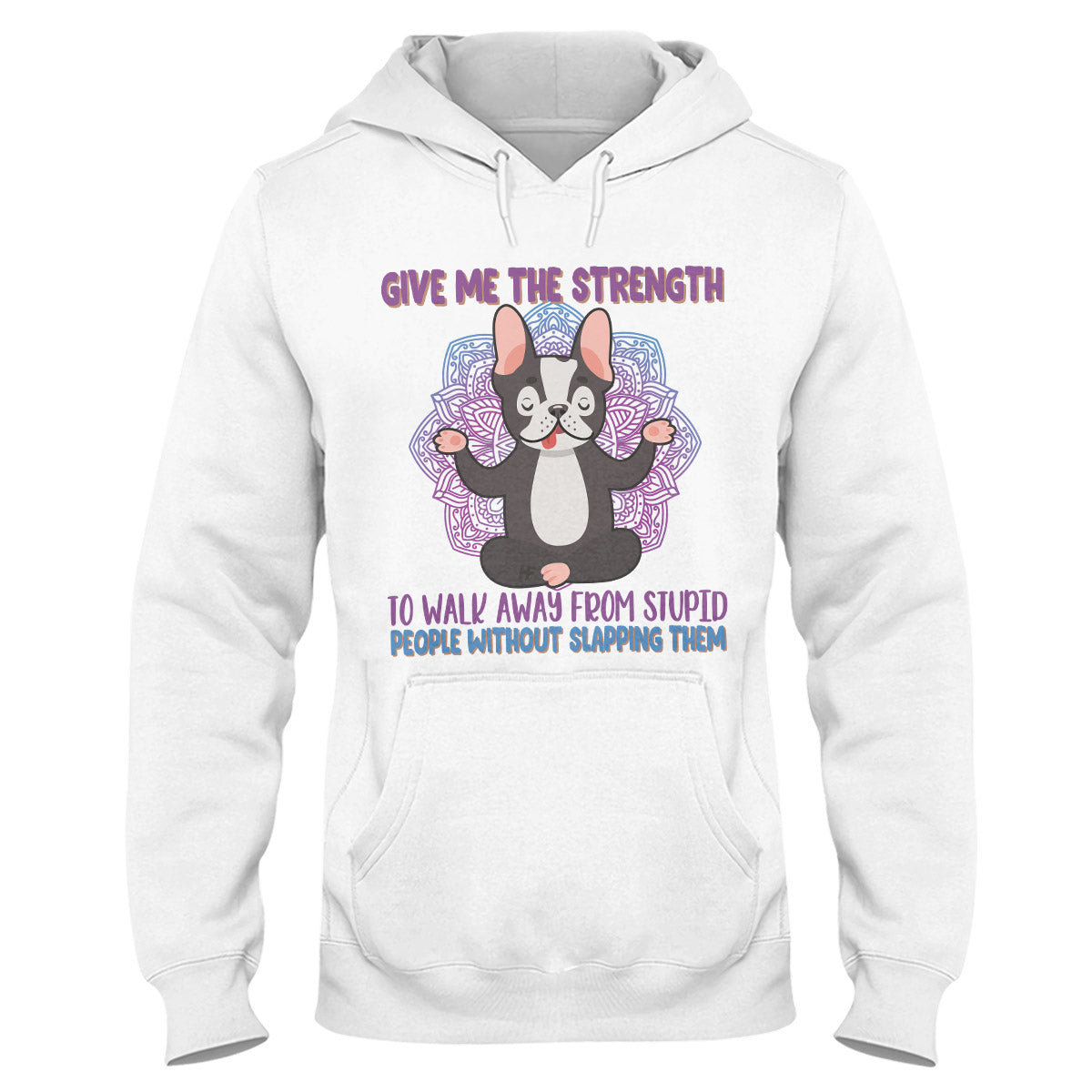 Give Me The Strength To Walk Away Yoga Dogs French Bulldogs EZ24 0710 Hoodie