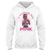 In October We Wear Pink Breast Cancer Awareness EZ12 1809 Hoodie - Hyperfavor