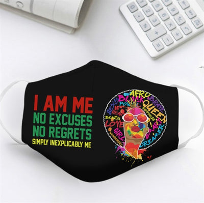 I Am Me No Excuses No Regrets EZ13 0106 Face Mask - Hyperfavor