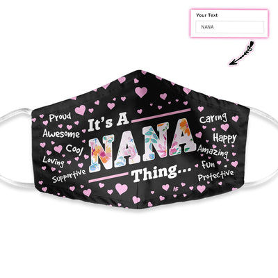 It Is A Nana Thing EZ00 2003 Custom Face Mask - Hyperfavor