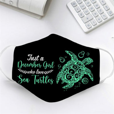 Just A December Girl Who Loves Sea Turtle EZ10 1105 Face Mask - Hyperfavor