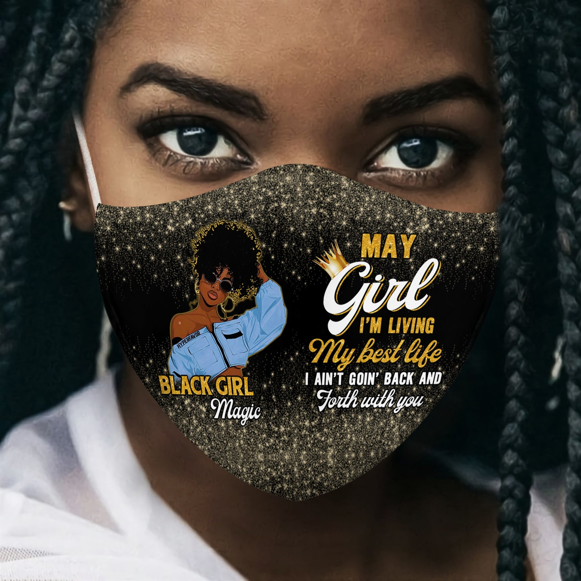 MAY GIRL BLACK GIRL I'M LIVING MY BEST LIFE EZ15 3007 Face Mask - Hyperfavor