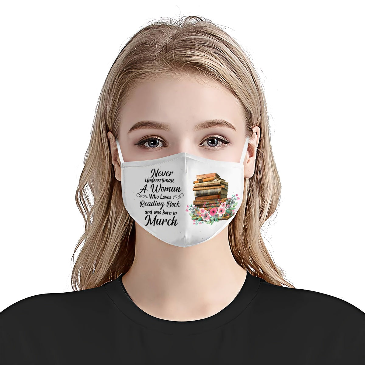 Never Underestimate March Woman Reading Book EZ01 1105 Face Mask - Hyperfavor