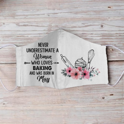 Never Underestimate May Woman Baking EZ01 1105 Face Mask - Hyperfavor