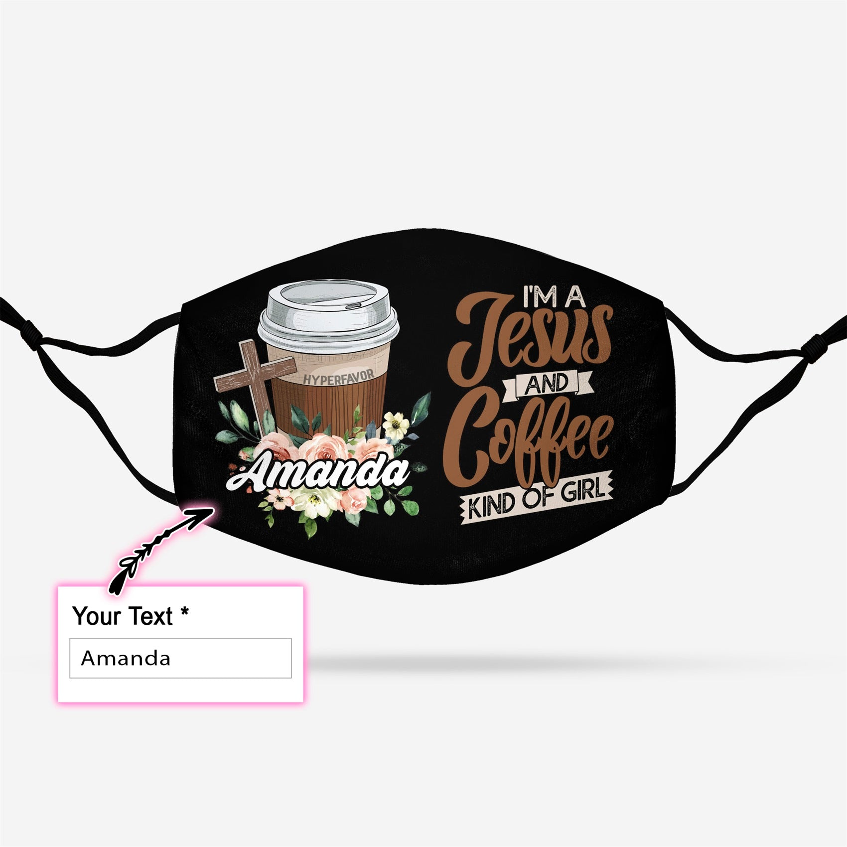 Personalized I'm A Jesus and Coffee Kind Of Girl EZ14 0508 Custom Face Mask - Hyperfavor