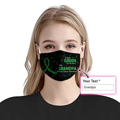 Personalized Liver Cancer Awareness I Wear Green For My EZ08 2205 Custom Face Mask - Hyperfavor