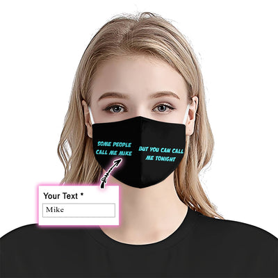 Personalized People Call Me Mike But You Can Call Me Tonight EZ08 1905 Custom Face Mask - Hyperfavor