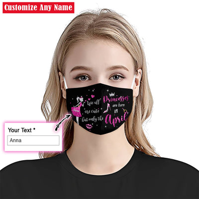 Personalized Princesses Are Born In April EZ07 2105 Custom Face Mask - Hyperfavor