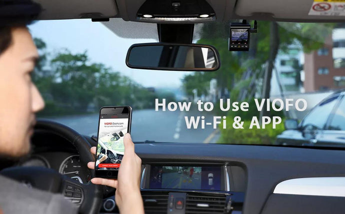 How to Connect VIOFO Wi-Fi and Use VIOFO App