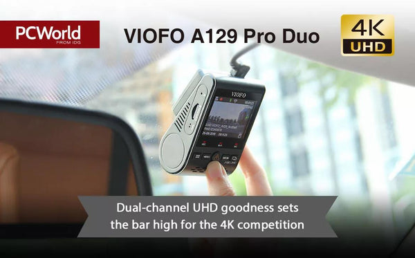 PC World reviewed A129 Pro Duo- the dual-channel UHD goodness sets the bar high for the 4K competition - Viofo UK