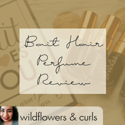 Bait Hair Perfume Review - Wildflowers & Curls