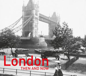 London Then & Now