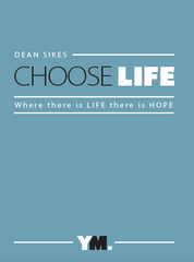 Choose Life: Where there is LIFE there is HOPE