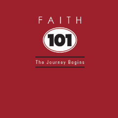 Faith 101: The Journey Begins