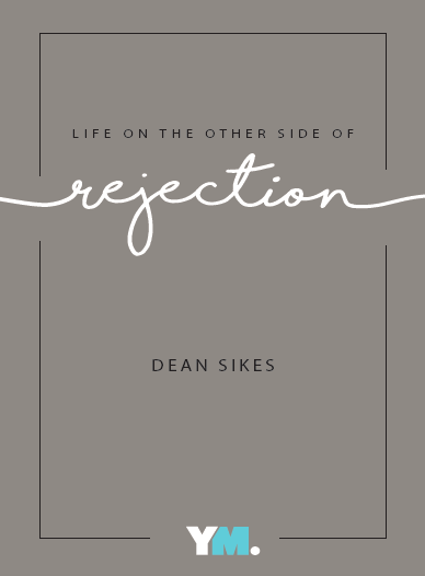 Life on the Other Side of Rejection