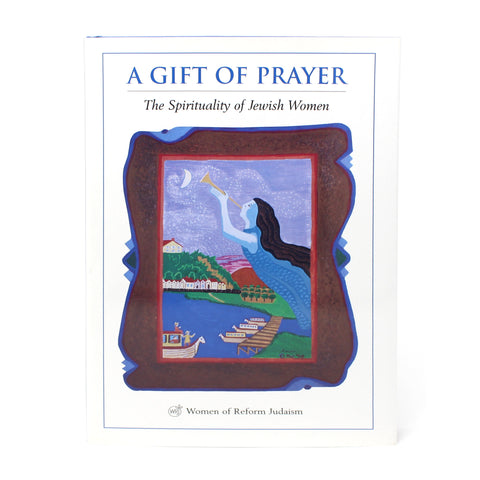 A Gift of Prayer: The Spirituality of Jewish Women