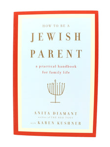 How To Be A Jewish Parent