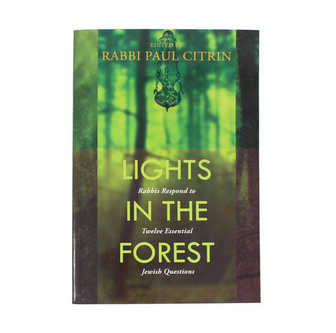 Lights in the Forest: Rabbis Respond to Twelve Essential Jewish Questions