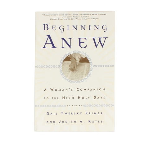 Beginning Anew: A Woman's Companion to the High Holy Days