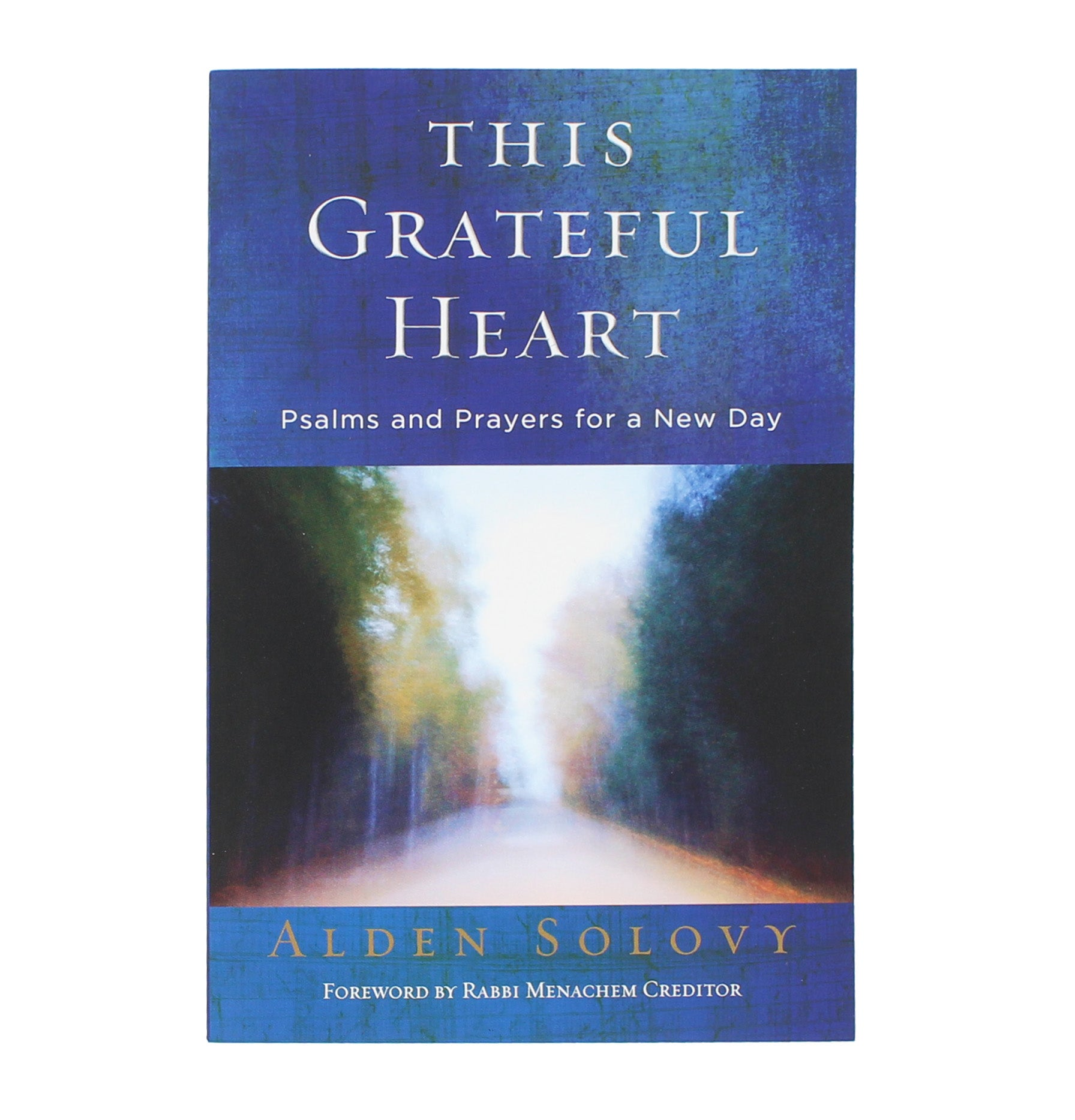 This Grateful Heart: Psalms and Prayers for a New Day