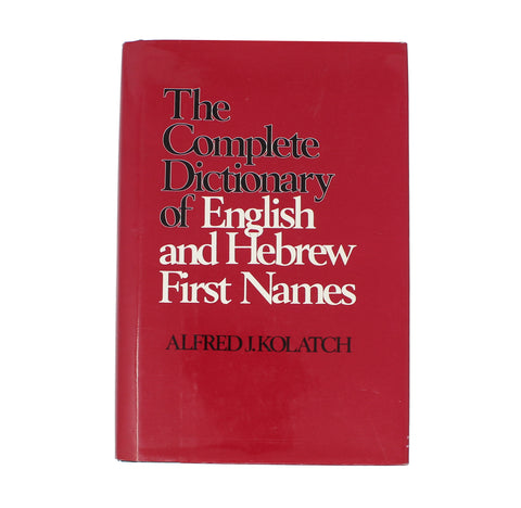The Complete Dictionary Of English and Hebrew First Names