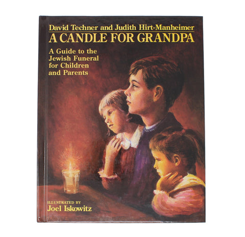 A Candle for Grandpa: A Guide to the Jewish Funeral for Children and Parents