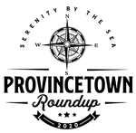 Provincetown Roundup