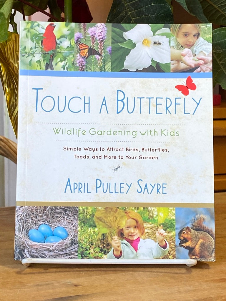 Touch a Butterfly: Wildlife Gardening With Kids