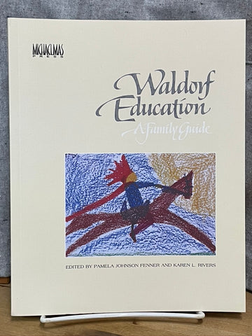 Waldorf Education A Family Guide
