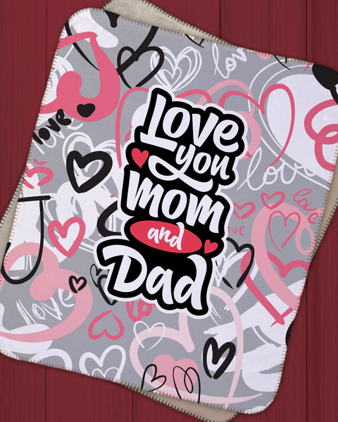 "Love you Mom and Dad Sherpa Blanket  (SIZE 30""X 40"")"