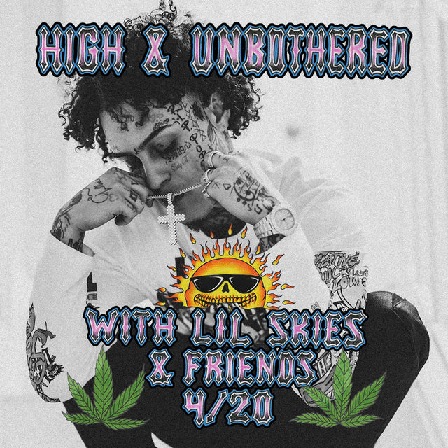 High & Unbothered: Live with Lil Skies & Friends