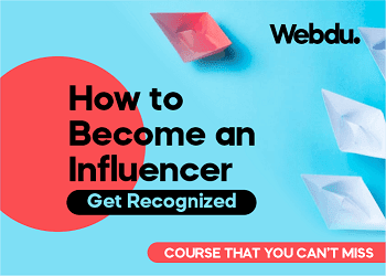 How to Become an Influencer Webdu Course