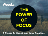 The Power Of Focus Webdu Course