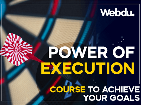 Power of Execution Webdu Course