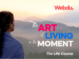 The Art of Living in the Moment Webdu Course