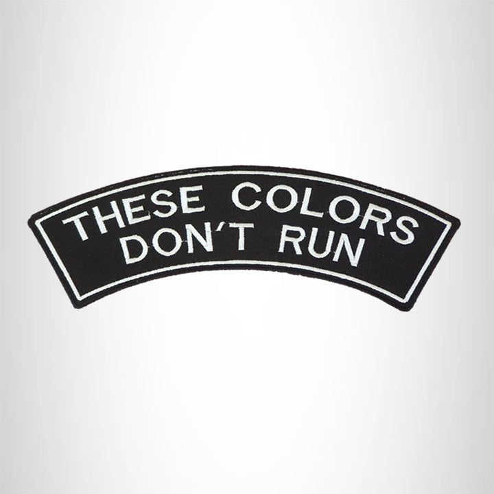 These Colors Don't Run White on Black Top Rocker Patch for Biker Vest Jacket TR358