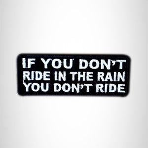 If You Don't Ride in the Rain Small Patch Iron on for Vest SB577
