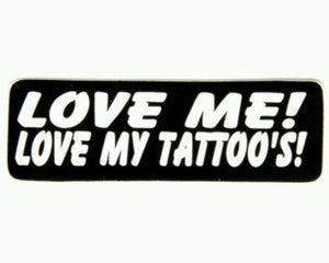 "Love me Love my Tattoos Patch Badge Biker Motorcycle Jacket Vest Shirt Size 3""-STURGIS MIDWEST INC."
