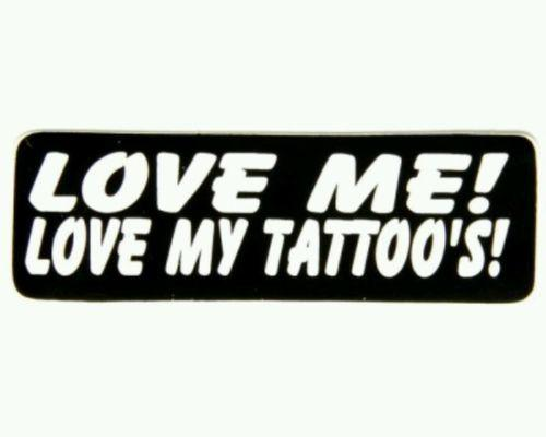 Love me Love my Tattoos Patch Badge Biker Motorcycle Jacket Vest Shirt Size 3