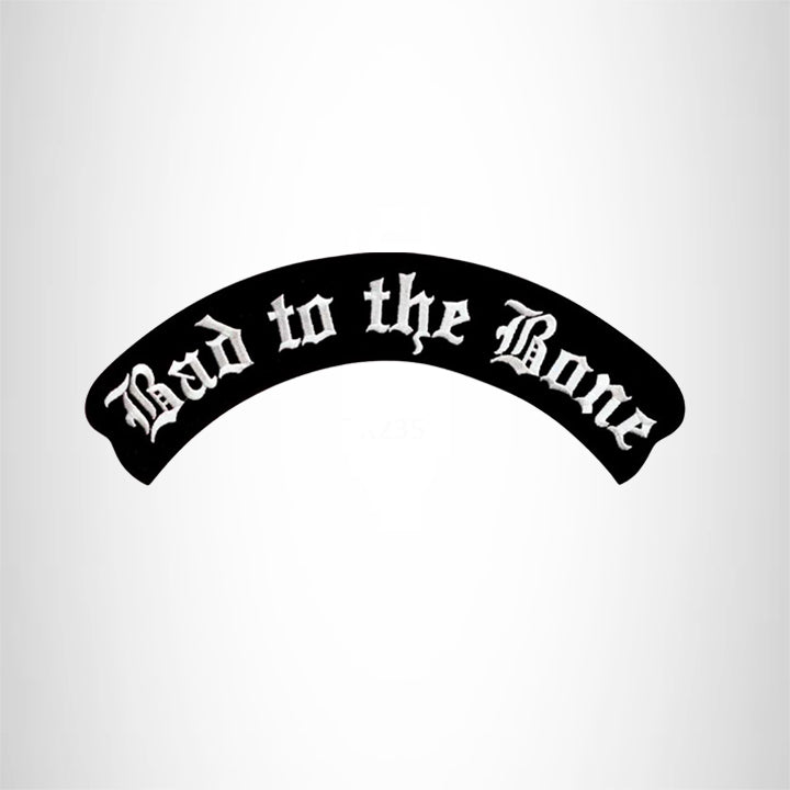 BAD TO THE BONE White on Black Iron on Top Rocker Patch for Biker Vest Jacket