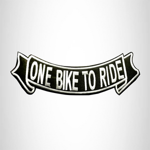 ONE BIKE TO RIDE White on Black Banner Bottom Rocker Patch for Vest