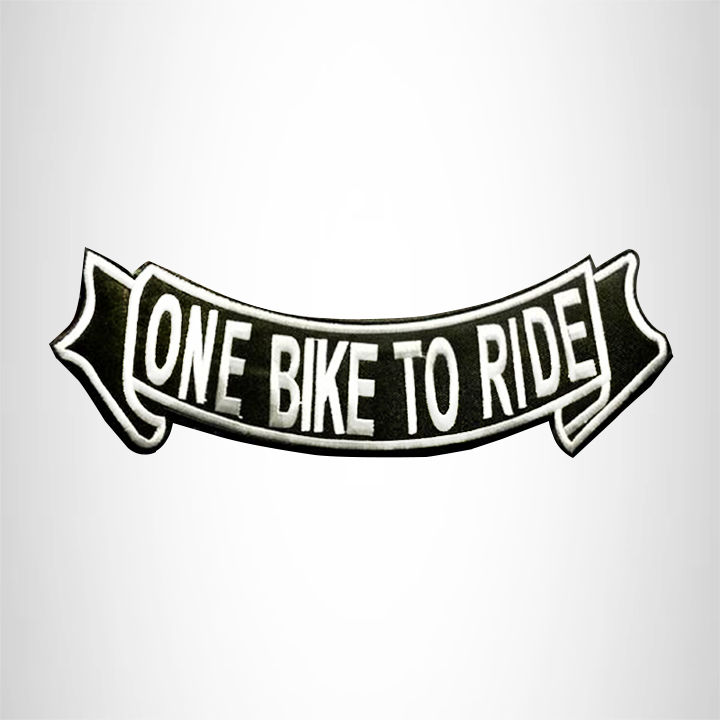 ONE BIKE TO RIDE White on Black with Banner Boarder Bottom Rocker Patches for Vest BR418