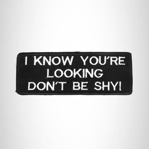 I Know You Are looking Don't Be Shy Iron on Small Patch for Biker Vest SB1000