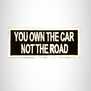You Own the Car not the Road Small Patch Iron on for Biker Vest SB808