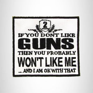 IF YOU DON'T LIKE GUNS Iron on Small Patch for Biker Vest SB888