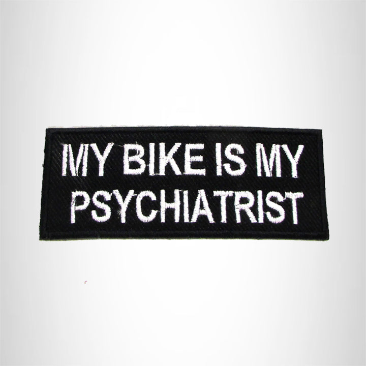 My Bike is my Psychiatrist Iron on Small Patch for Motorcycle Biker Vest SB1022