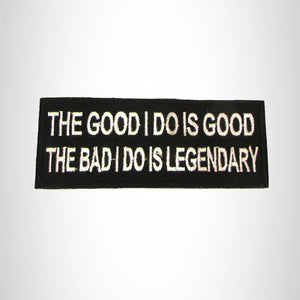 The Good I Do is Good the Bad Iron on Small Patch for Biker Vest SB1042