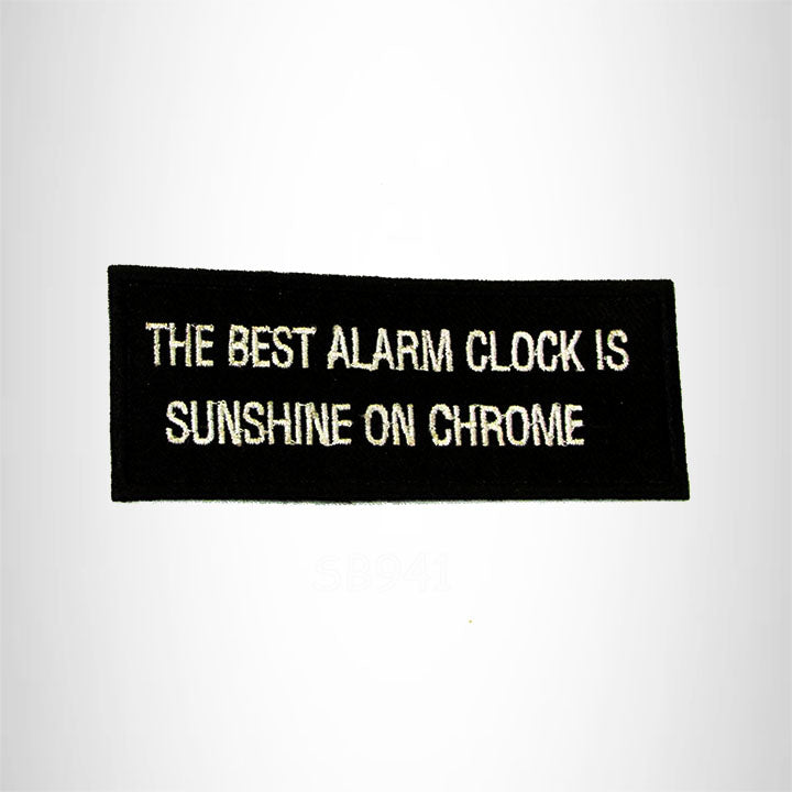 The Best Alarm Clock is Sunshine on CHROMES Iron on Small Patch for Biker Vest B941